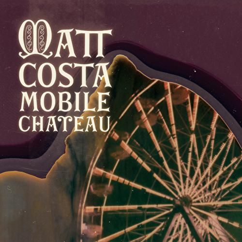 Play & Download Mobile Chateau by Matt Costa | Napster