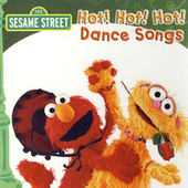 Play & Download Sesame Street: Hot! Hot! Hot! Dance Songs by Various Artists | Napster