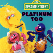 Play & Download Sesame Street: Platinum Too, Vol. 2 by Various Artists | Napster