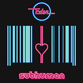 Play & Download Subhuman by Eden | Napster