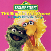 Play & Download Sesame Street: The Bird is the Word by Various Artists | Napster