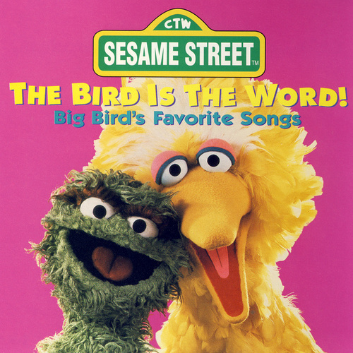 Sesame Street: The Bird is the Word by Various Artists