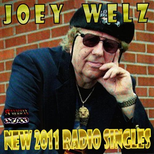 New 2011 Radio Singles by Joey Welz