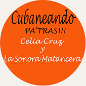 Play & Download Cubaneando Pa´tras!! by Celia Cruz | Napster