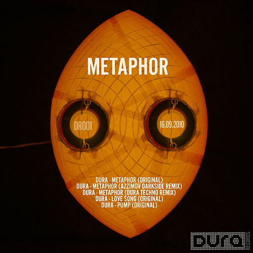 Metaphor by DURA