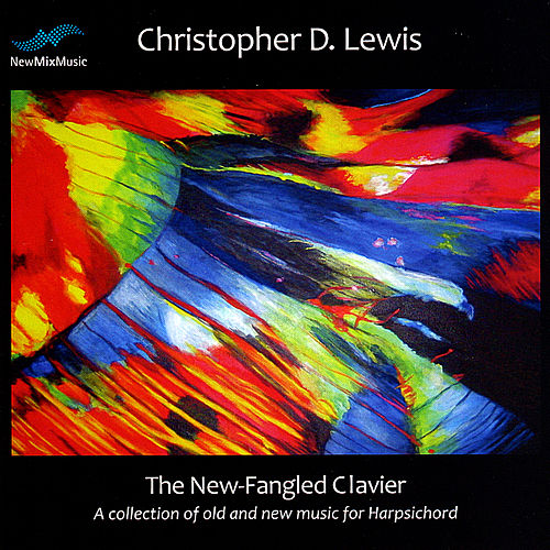 Play & Download The New-Fangled Clavier by Christopher D. Lewis | Napster