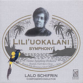 Play & Download Schifrin, L.: Lili'Uokalani Symphony by Lalo Schifrin | Napster