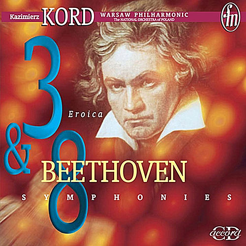 Play & Download Beethoven: Symphonies 3 & 8 by Kazimierz Kord | Napster