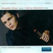 Play & Download Violin Recital: Gilman, Alexander - Brahms, J. / Prokofiev, S. / Wieniawski, H. / Foster, S. by Various Artists | Napster