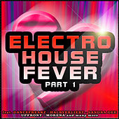 Play & Download Electro House Fever - Part 1 by Various Artists | Napster