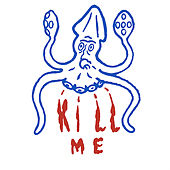 Play & Download Kill Me by Mutators | Napster