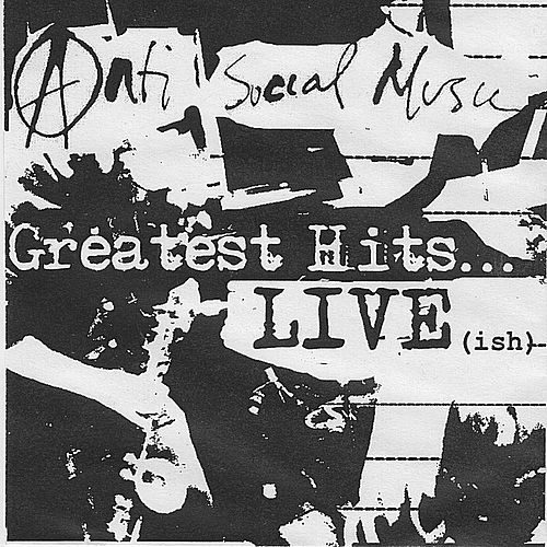 Greatest Hits... Live (Ish) by Anti-Social Music