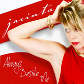 Play & Download Always Beside Me by Jacinta | Napster