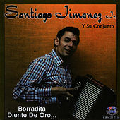Play & Download Borradita Diente de Oro by Santiago Jimenez, Jr. | Napster