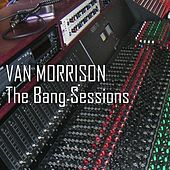 The Bang Sessions by Van Morrison