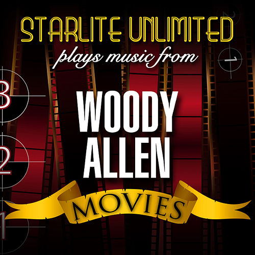 Play & Download Starlite Unlimited plays music from Woody Allen Movies by Starlite Unlimited | Napster