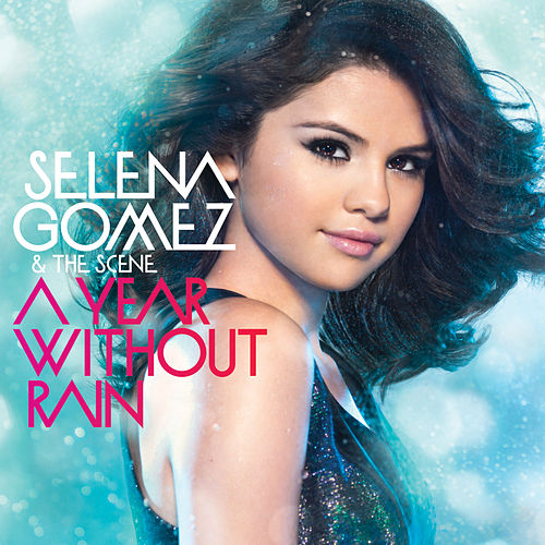 Play & Download A Year Without Rain by Selena Gomez | Napster