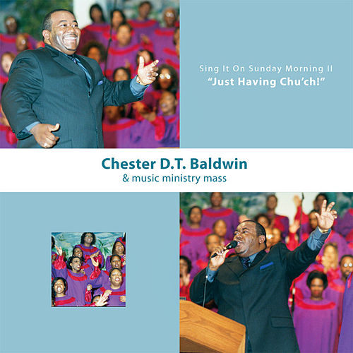 Sing It On Sunday Morning 2 - Just Having Church by Chester D.T. Baldwin
