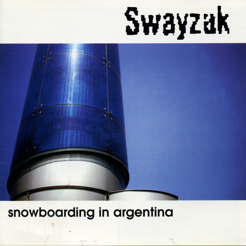 Play & Download Snowboarding in Argentina by Swayzak | Napster