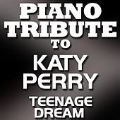 Teenage Dream - Single by Piano Tribute Players