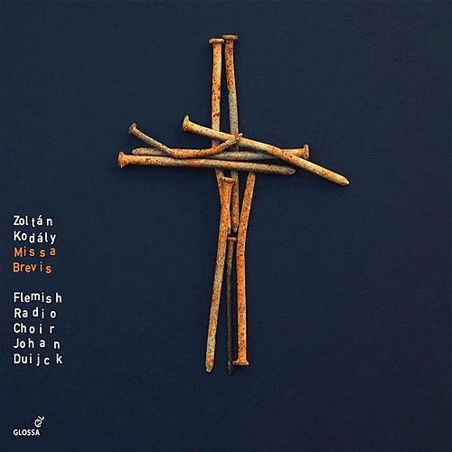 Kodaly, Z.: Missa Brevis / Geneva Psalm 121 / Geneva Psalm 114 / Jesus and the Traders / Transylvanian Lament by Various Artists