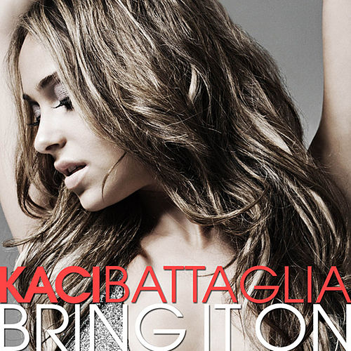 Play & Download Bring It On by Kaci Battaglia | Napster