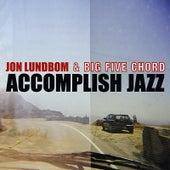 Play & Download Accomplish Jazz by Jon Lundbom | Napster