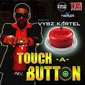 Play & Download Touch A Button by VYBZ Kartel | Napster