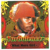 What More Girl (Single) by Turbulence