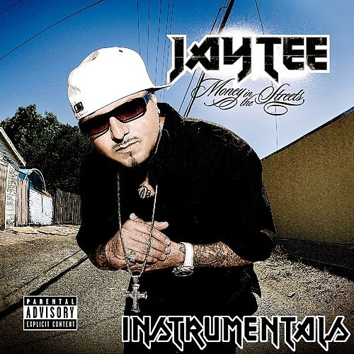 Play & Download Money In The Streets Instrumentals by Jay Tee | Napster