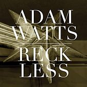 Reckless - Single by Adam Watts