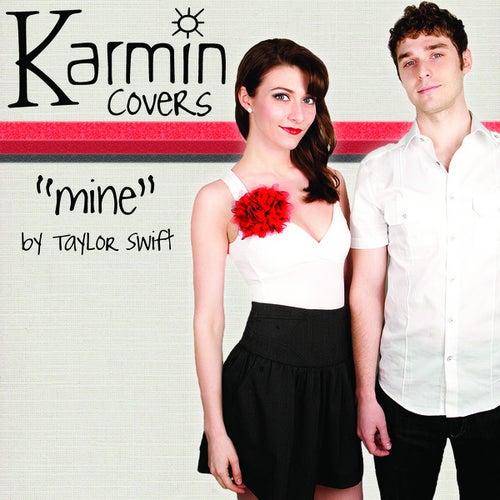 Mine [originally performed by Taylor Swift] - Single by Karmin