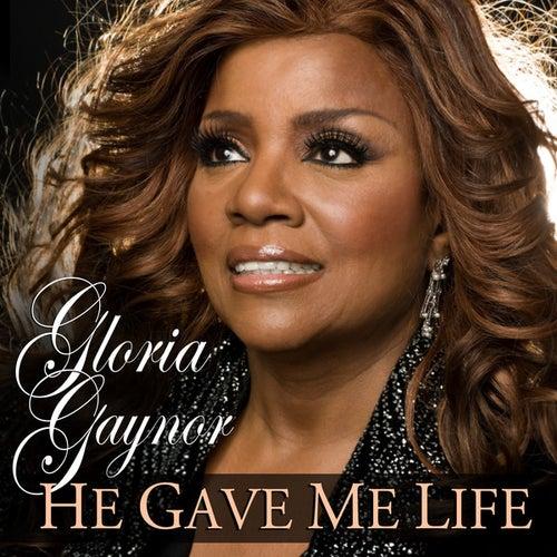 He Gave Me Life by Gloria Gaynor