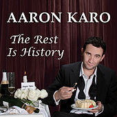 The Rest Is History by Aaron Karo