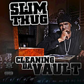 Play & Download Cleaning Da Vault by Slim Thug | Napster