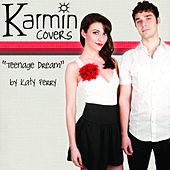 Teenage Dream [originally by Katy Perry] - Single von Karmin