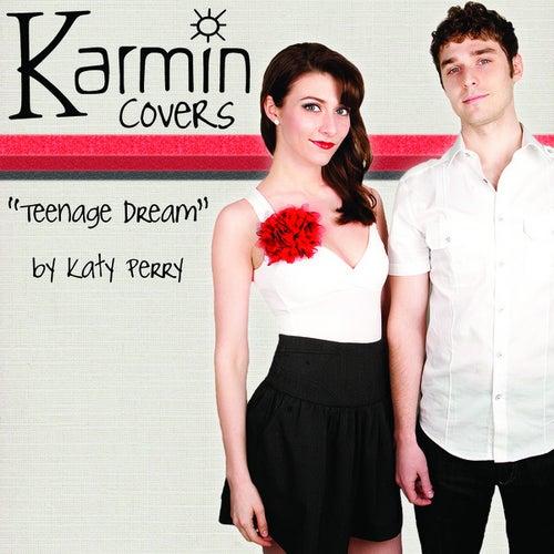 Teenage Dream [originally by Katy Perry] - Single by Karmin