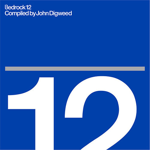 Bedrock 12 Compiled by John Digweed by Various Artists