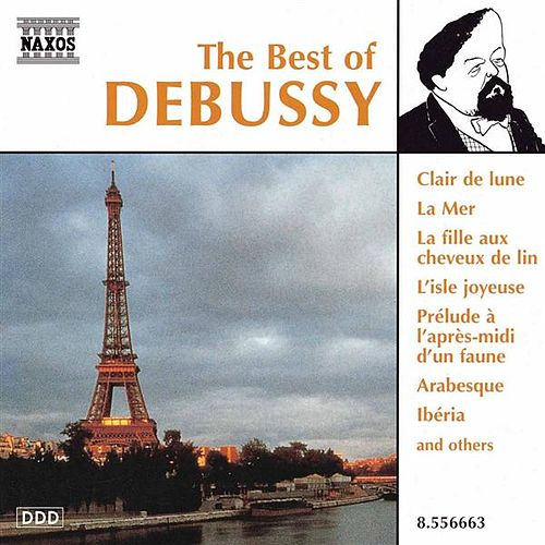 Play & Download Debussy: The Best of Debussy by Various Artists | Napster