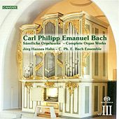 Play & Download Bach, C.P.E.: Organ Music (Complete), Vol. 3 by Jorg-Hannes Hahn | Napster