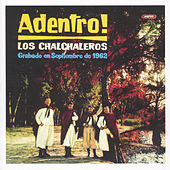 Play & Download Adentro! by Los Chalchaleros | Napster