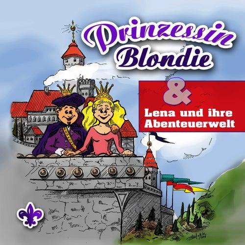 Prinzessin Blondie / Lena und ihre Abenteuerwelt by Kinder Hörspiel