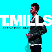 Play & Download Ready, Fire, Aim! by Travis Mills | Napster