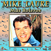 Play & Download Mas Boleros Vol. 2 by Mike Laure | Napster