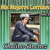 Play & Download Mis Mejores Corridos Vol. 3 by Chalino Sanchez | Napster
