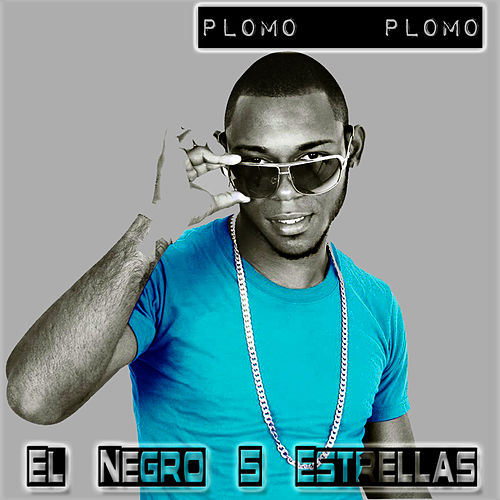 Play & Download Plomo Plomo by El Negro 5 Estrellas | Napster