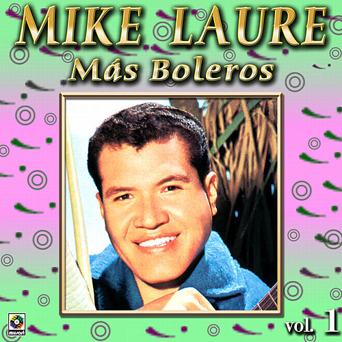 Mas Boleros Vol. 1 by Mike Laure