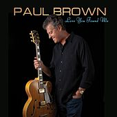 Play & Download Love You Found Me by Paul Brown | Napster