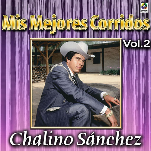 Play & Download Mis Mejores Corridos Vol. 2 by Chalino Sanchez | Napster