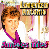 Play & Download Amores Mios - Lorenzo Antonio by Lorenzo Antonio | Napster